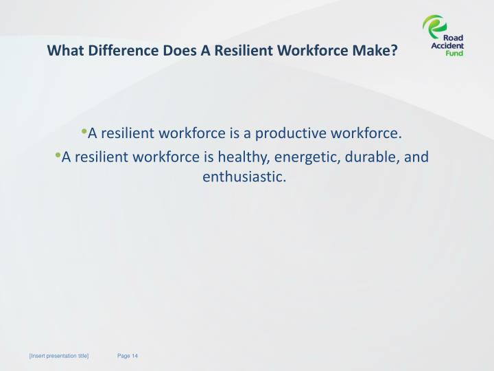 What Difference Does A Resilient Workforce Make?
