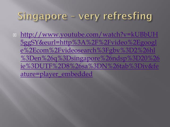 Singapore – very