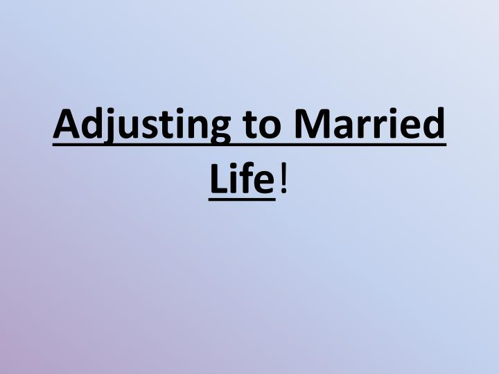 Adjusting to Married Life