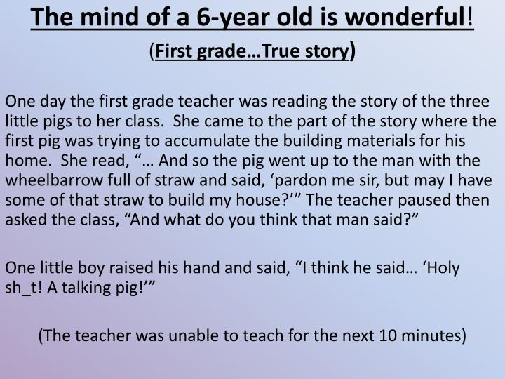 The mind of a 6-year old is wonderful