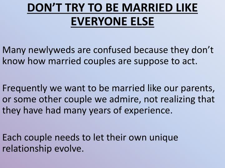 DON'T TRY TO BE MARRIED LIKE EVERYONE ELSE