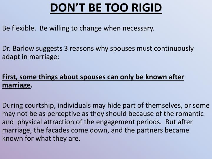 DONT BE TOO RIGID