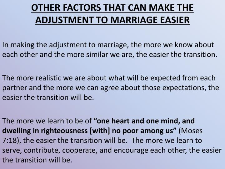 OTHER FACTORS THAT CAN MAKE THE ADJUSTMENT TO MARRIAGE EASIER
