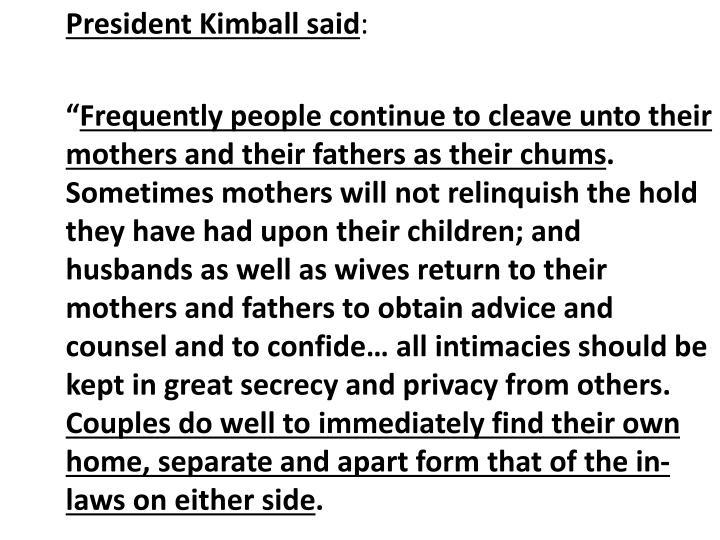 President Kimball said