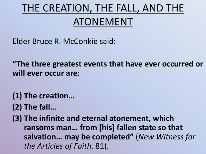 THE CREATION, THE FALL, AND THE ATONEMENT
