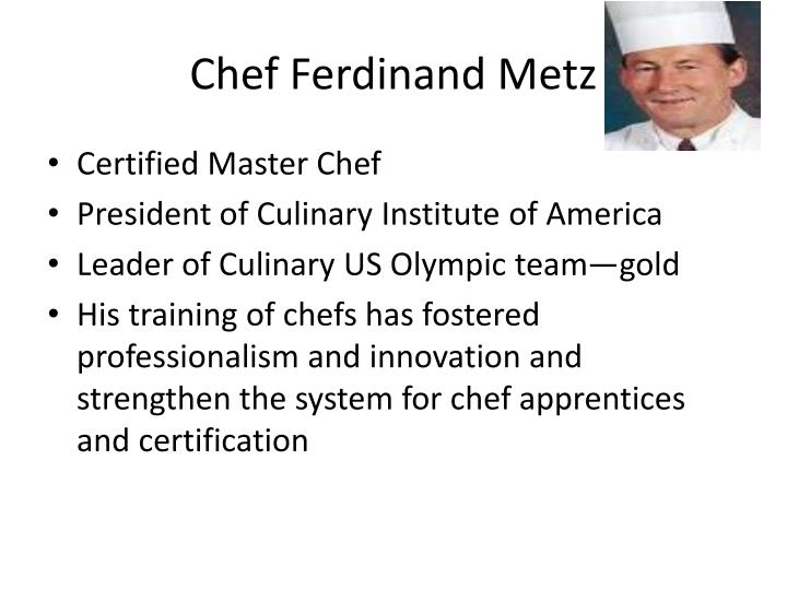 Chef Ferdinand Metz