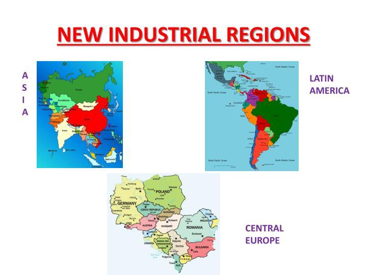 NEW INDUSTRIAL REGIONS