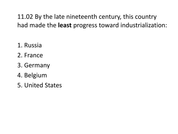 11.02 By the late nineteenth century, this country had made the