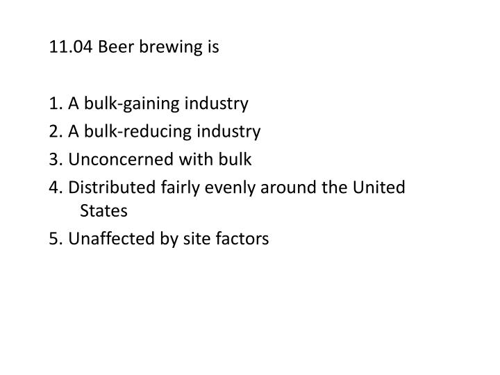 11.04 Beer brewing is