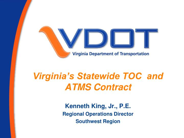 Virginia s statewide toc and atms contract