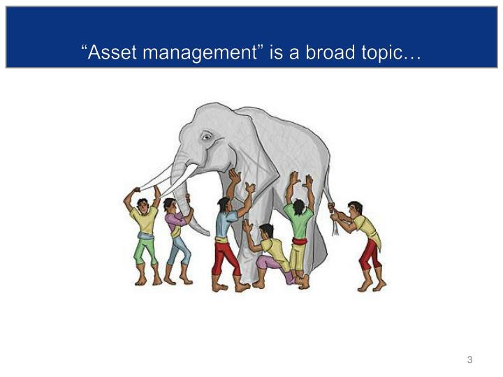 Asset management is a broad topic