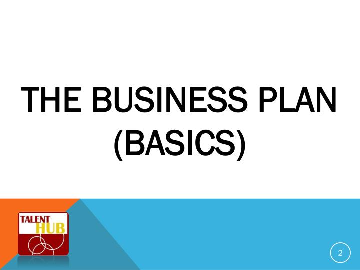 THE BUSINESS PLAN (BASICS)