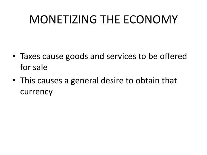 MONETIZING THE ECONOMY