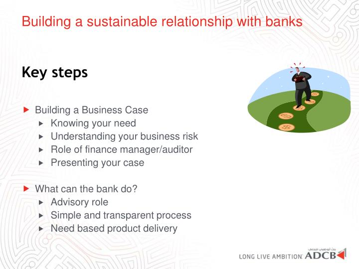 Building a sustainable relationship with banks