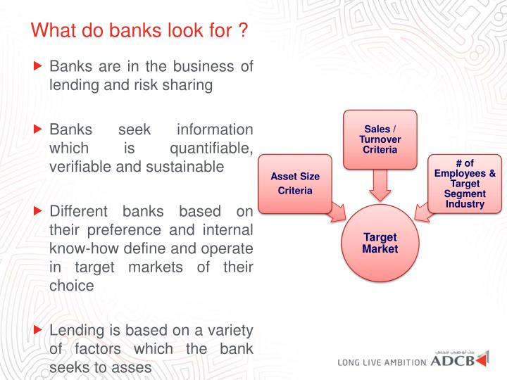 What do banks look for ?