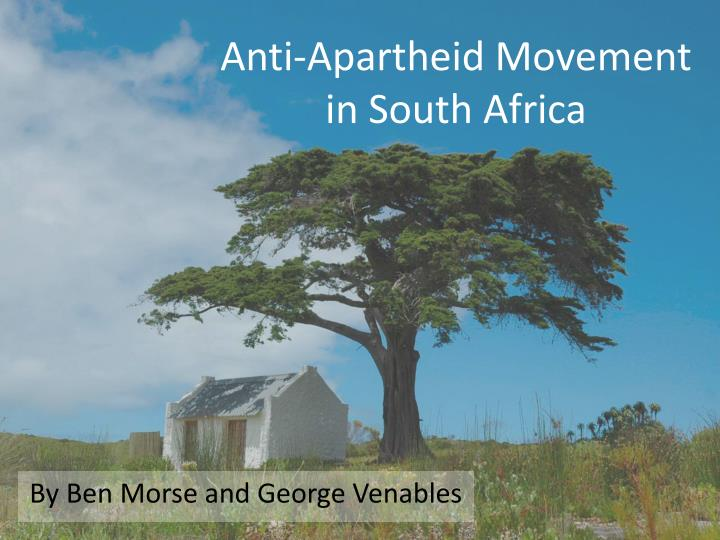 Anti-Apartheid Movement in South Africa
