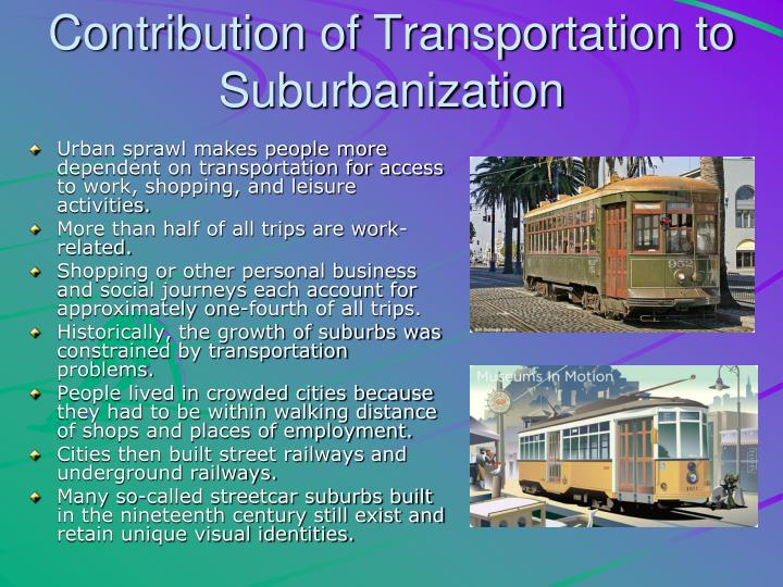 Contribution of Transportation to Suburbanization