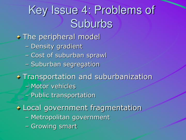 Key Issue 4: Problems of Suburbs