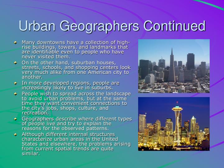 Urban Geographers Continued