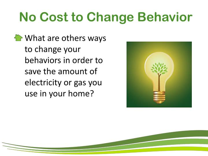No Cost to Change Behavior