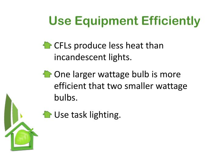 Use Equipment Efficiently
