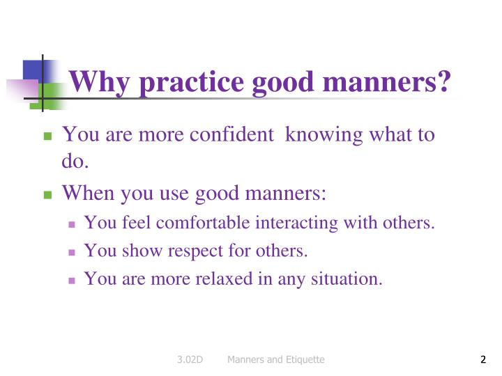 Why practice good manners
