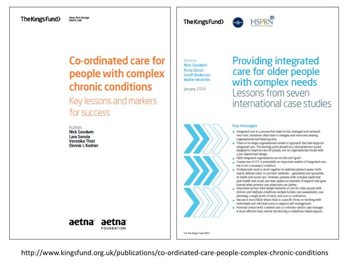 http://www.kingsfund.org.uk/publications/co-ordinated-care-people-complex-chronic-conditions