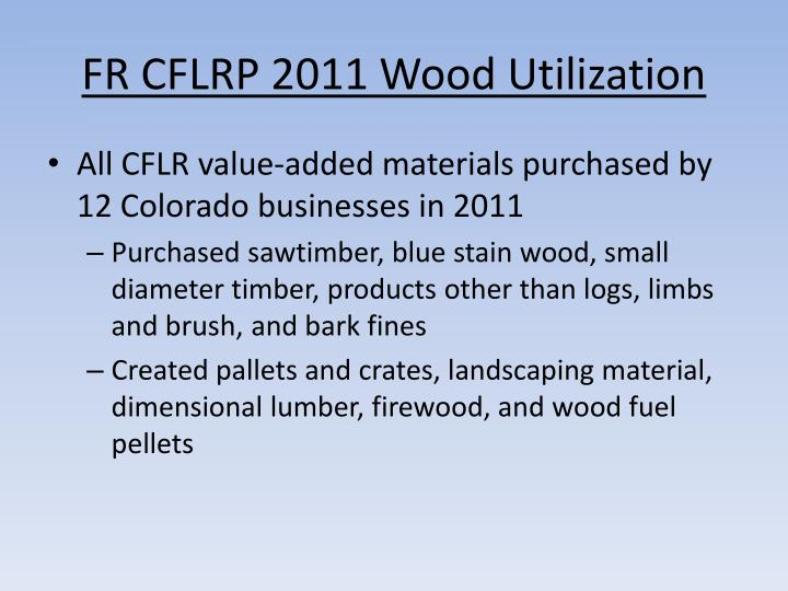 FR CFLRP 2011 Wood Utilization