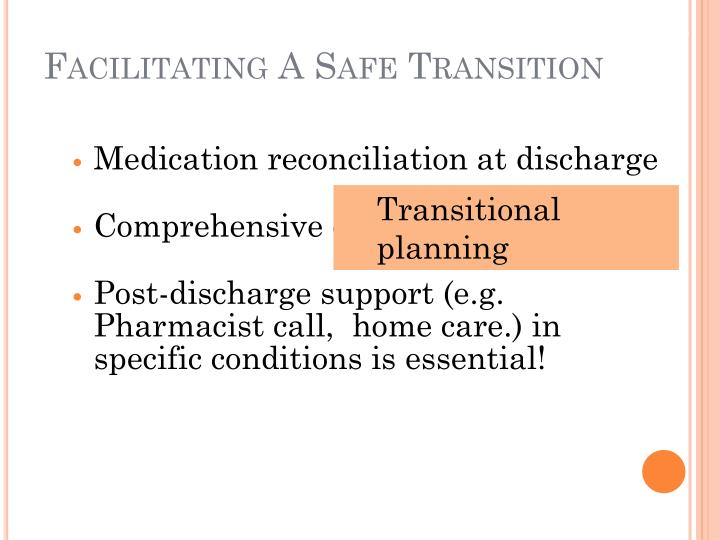 Facilitating A Safe Transition