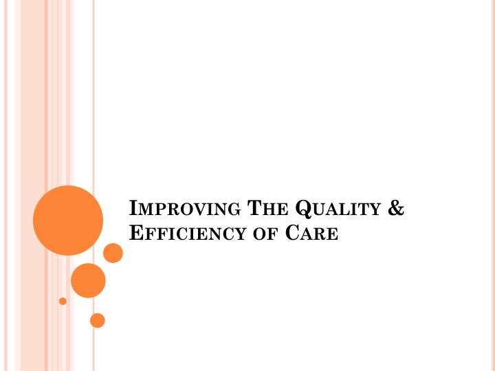 Improving The Quality & Efficiency of Care