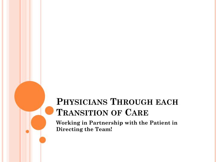 Physicians Through each Transition of Care