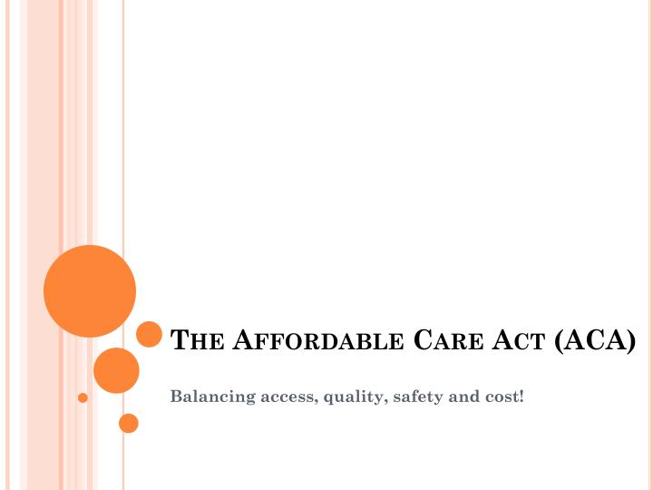 The affordable care act aca