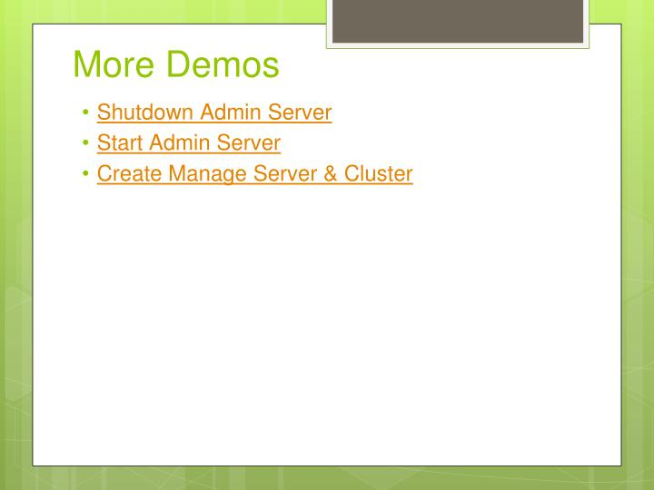 More Demos