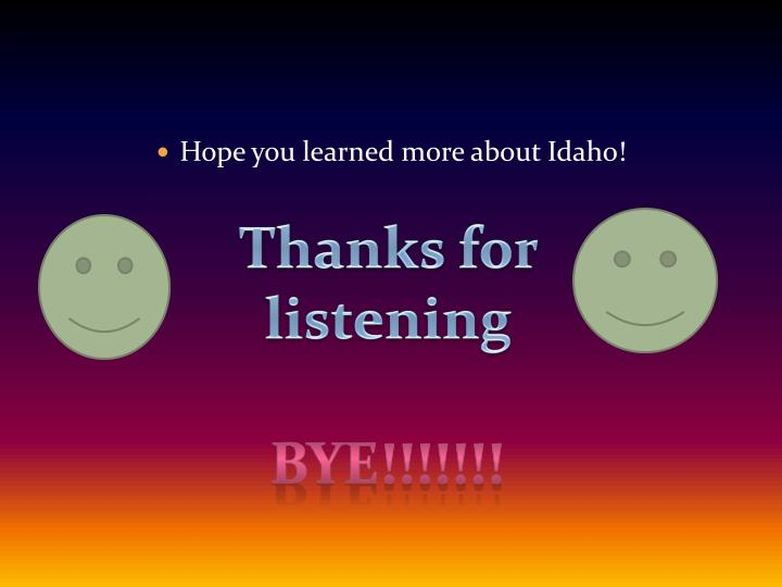 Hope you learned more about Idaho!