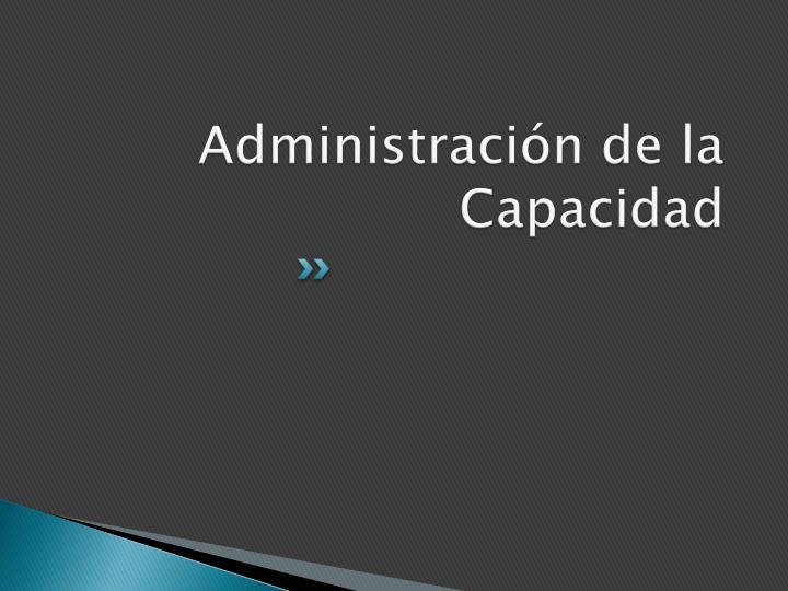 Administración de la Capacidad