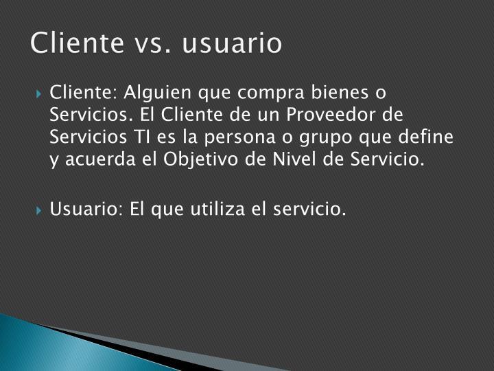 Cliente vs. usuario