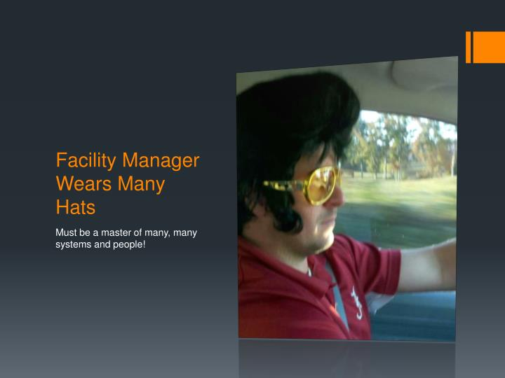 Facility Manager Wears Many Hats