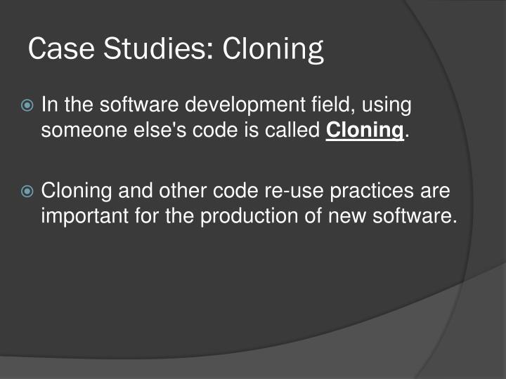 Case Studies: Cloning