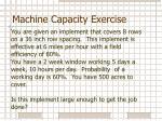 machine capacity exercise