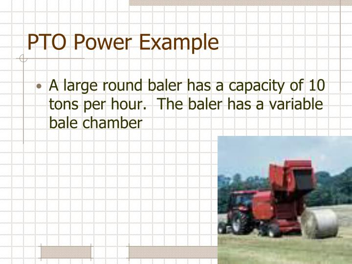 PTO Power Example