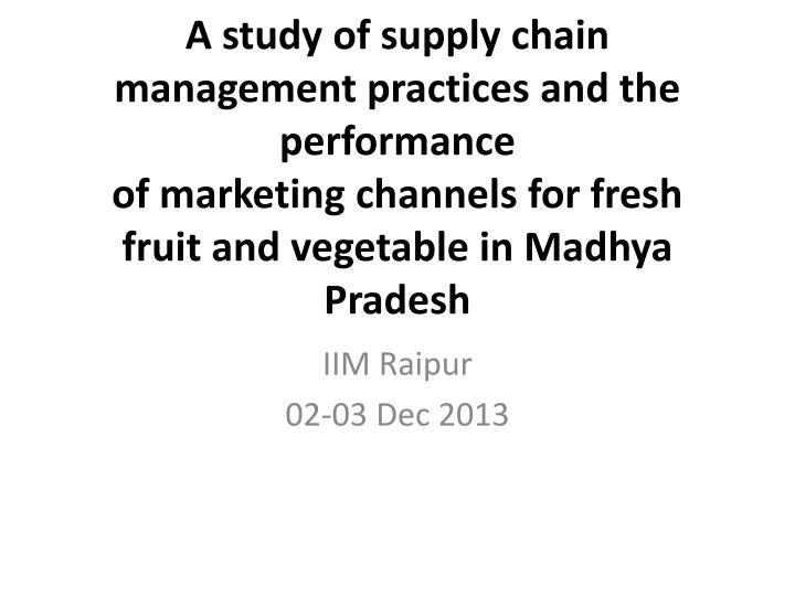 A study of supply chain management practices and the performance