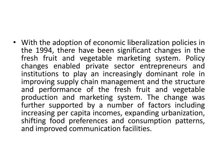 With the adoption of economic liberalization policies in