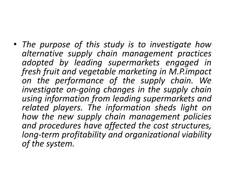 The purpose of this study is to investigate how alternative supply chain management practices adopte...