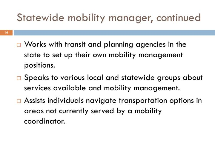Statewide mobility manager, continued