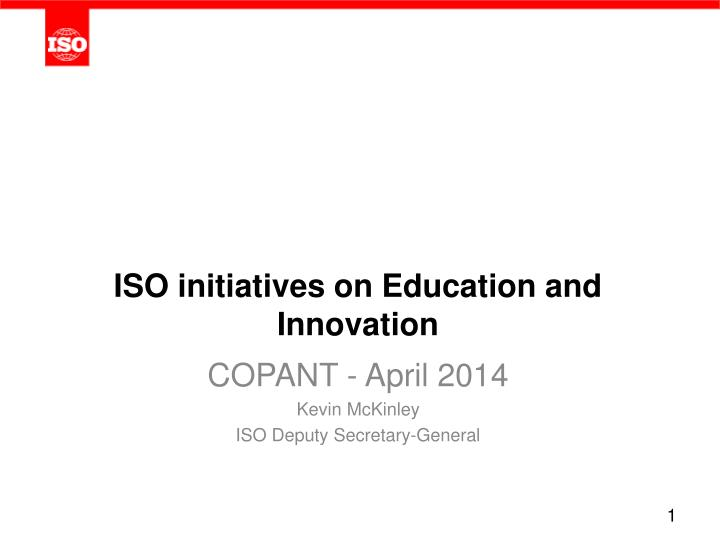 ISO initiatives on Education and Innovation
