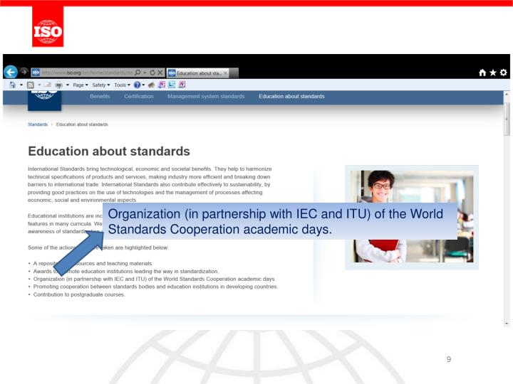 Organization (in partnership with IEC and ITU) of the World Standards Cooperation academic days.