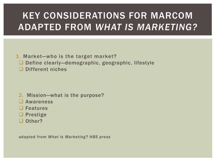 Key considerations for marcom adapted from what is marketing