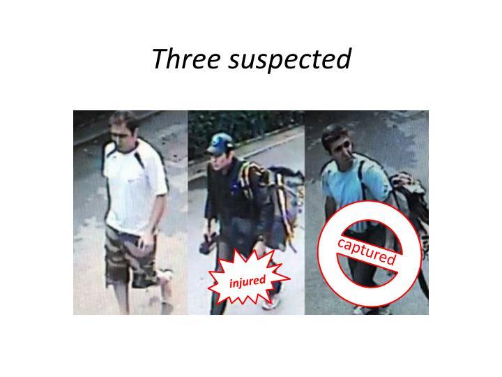 Three suspected