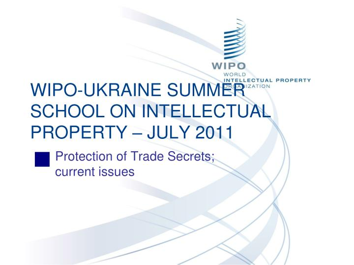 Wipo ukraine summer school on intellectual property july 2011