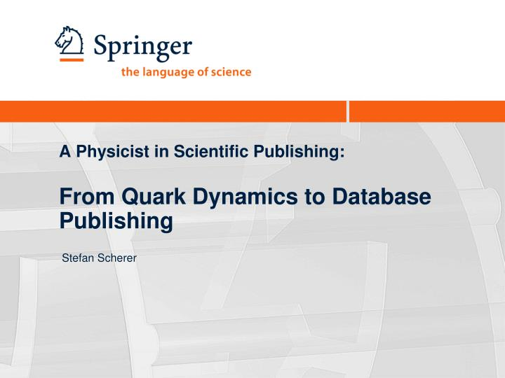 A Physicist in Scientific Publishing:
